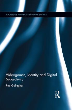 Videogames, Identity and DIgital Subjectivity book jacket