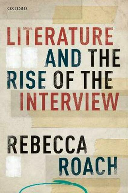 Literature and the Rise of the Interview book jacket